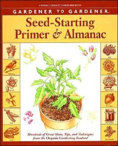 Gardener to Gardener Seed-Starting Primer and Almanac